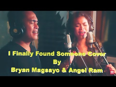 I Finally Found Someone   Bryan Magsayo & Angel Ram