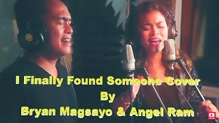 I Finally Found Someone Cover By Bryan Magsayo & Angel Ram