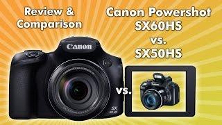 Canon Powershot SX60 HS Review & Comparison SX60HS vs SX50HS