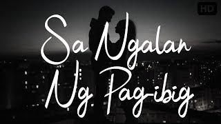 SA NGALAN NG PAG-IBIG - December Avenue ( Lyrics)