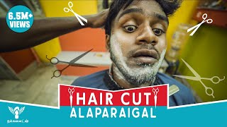 Hair Cut Alaparaigal #Nakkalites