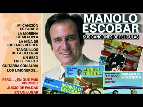 Manolo Escobar Sus Canciones De Peliculas Youtube