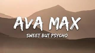 Ava Max - Sweet but Psycho (Lyrics - 1 Hour)