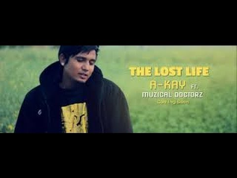 The Lost Life - A-Kay Feat. Muzical Doctorz With Lyrics