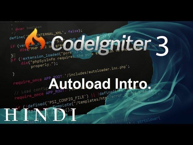 Codeigniter 3 Tutorial 11  Autoload Intro (हिन्दी)