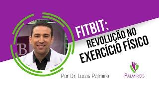 Fitbit: revolução no exercício físico!