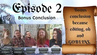 Episode 2 Bonus Conclusion to the Episode - Pathfinder Roleplaying Game