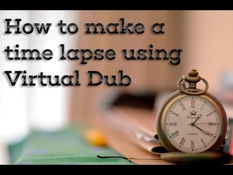 (Free Software) How To Make A Time Lapse Using Virtual Dub