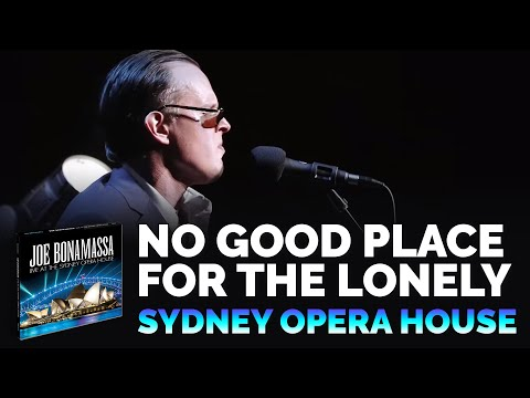 """Joe Bonamassa Official - """"No Good Place For The Lonely"""" - Live At The Sydney Opera House"""