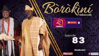 BOROKINI TELENOVELA S01 EP 83 latest Yoruba Web Series 2021
