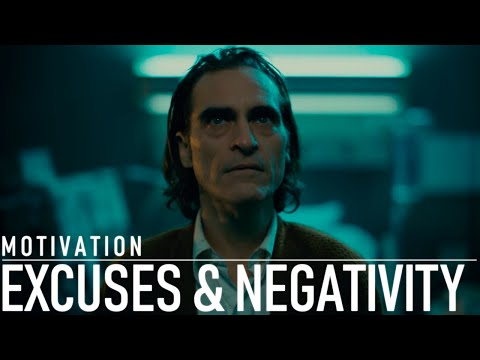 EXCUSES & NEGATIVITY – INSPIRATIONAL VIDEO