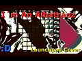 I´m An Albatraoz (Launchpad Cover)