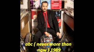 abc ( never more than now ) 1989