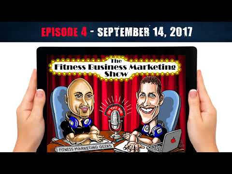 Episode #4 - The Fitness Business Marketing Show