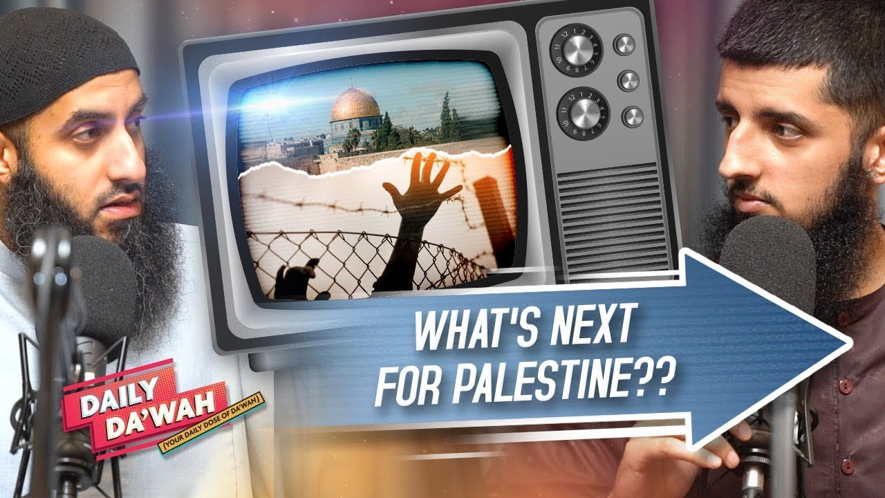 What's Next For Palestine? || Daily Da'wah #105