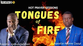 (POWERFUL) TONGUES OF FIRE with Apostle Joshua Selman and Apostle Arome Osayi