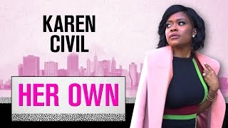 Karen Civil Gives Her Secrets To Getting Paid To Be Yourself | Her Own