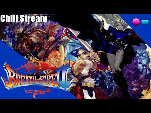 Internet Jesus Chill Stream Breath of Fire II Retranslation - Part 4