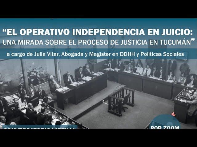 El OPERATIVO INDEPENDENCIA EN JUICIO
