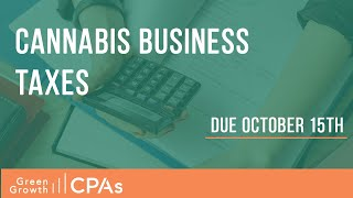 Cannabis Business Taxes Due October 15th (IRC 280E + Cannabis Tax Filings)