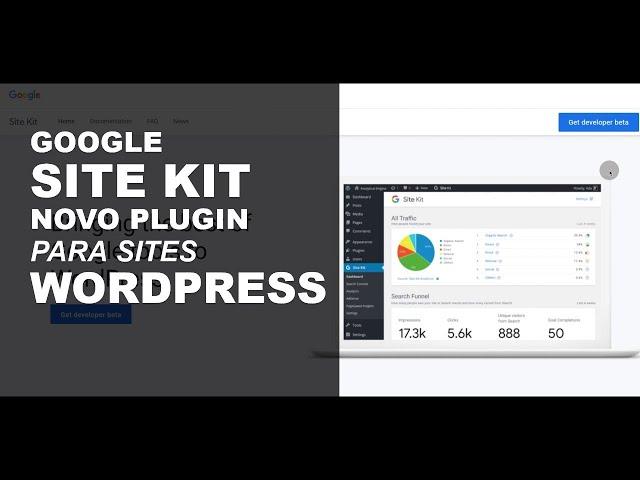 GOOGLE SITE KIT: O que é e Como Instalar o Plugin no Wordpress PASSO A PASSO