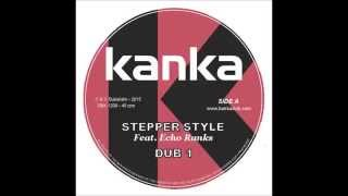 "KANKA 12"" (2015) Stepperstyle Ft. Echo Ranks"