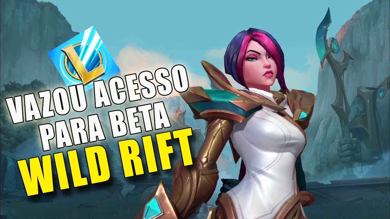 VAZOU ACESSO PARA A BETA |LEAGUE OF LEGENDS WILD RIFT ...
