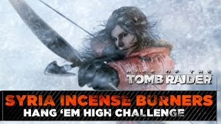 Rise of the Tomb Raider ★ Syria Incense Burners Locations ★ Hang