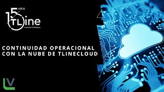 Cap 02 - Continuidad Operacional con la Nube TlineCloud