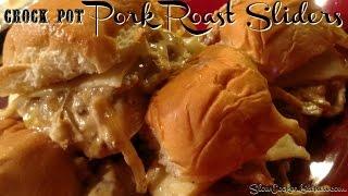 Crock Pot Pork Roast Sliders