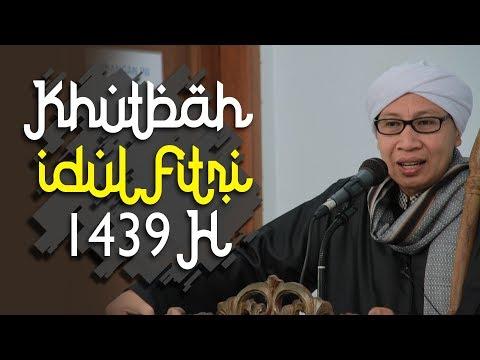 Khutbah Idul Fitri Bersama Buya Yahya 1 Syawal 1439 H / 15 Juni 2018