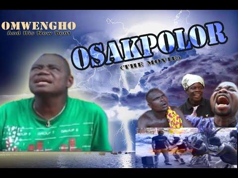 Download Osakpolor by Omwengho Full Edo Music Movie 2016