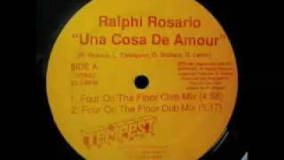 Ralphi Rosario - Una Cosa De Amour (Four On The Floor Club Mix)