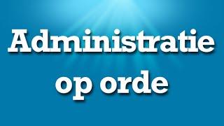 Administratie op orde