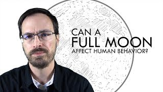 Does the Full Moon Affect Human Behavior?
