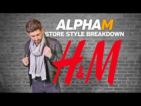 *NEW SERIES PREMIER* alpha m. Store Style Breakdown   H & M