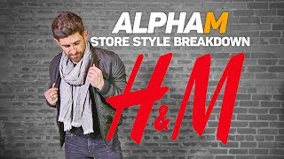 *NEW SERIES PREMIER* alpha m. Store Style Breakdown | H & M