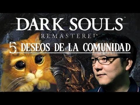 Dark Souls REMASTERED || TOP 5 - Deseos de la comunidad