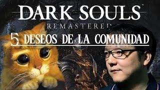 Dark Souls REMASTERED    TOP 5 - Deseos de la comunidad