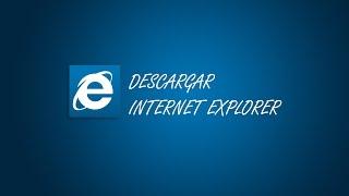 Descargar Internet Explorer | Descargar la última versión