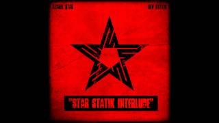 """Star Statik Interlude"" (Azarel Star and Sev Statik)"