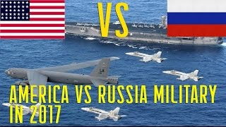 America vs Russia Military Power in 2017 USA and Russia Army Comparison