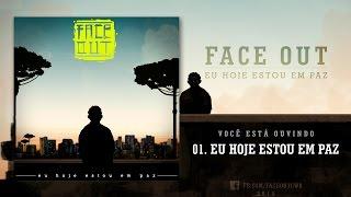 Face Out - Eu hoje estou em paz (Album Completo)