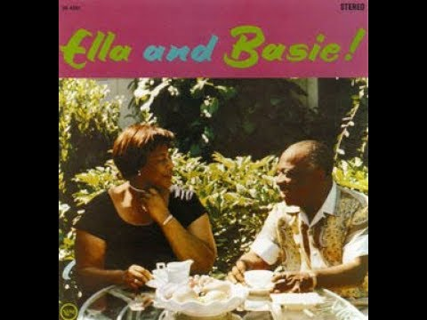 Ella Fitzgerald  & Count Basie -  Ella And Basie!  ( Full Album )