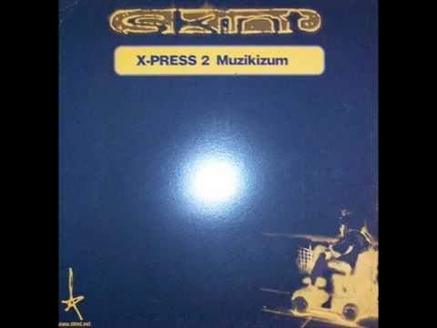 X Press 2 - Muzikizum