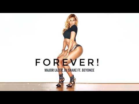 Major Lazer, Dj Snake ft. Beyonce FOREVER