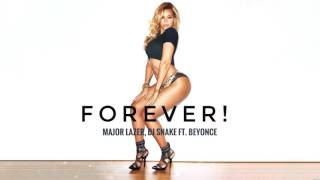 Major Lazer, Dj Snake ft. Beyonce FOREVER