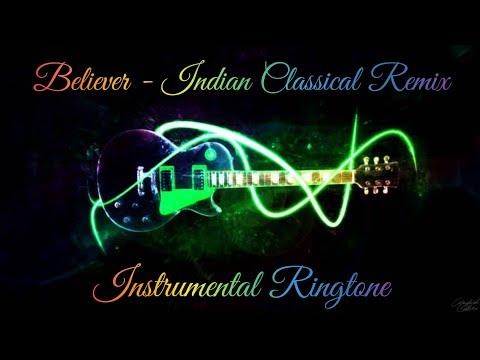believer---indian-classical-version-|-latest-ringtone-2019-|-top-instrumental-ringtones-2019