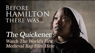 The Quickener - A Medieval Rap Film