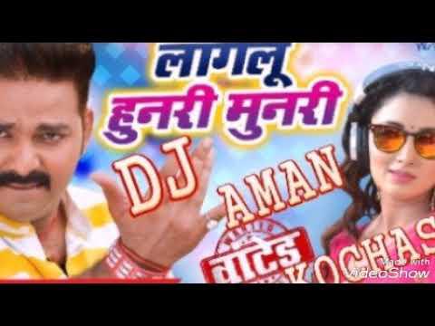 Lagelu Hunari Munari Pawan Singh New Hit Bhojpuri Song Dj Aman Kochas